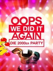 OOPS WE DID IT AGAIN – Die 2000er Party