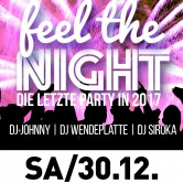 Feel the Night – Die letzte Party in 2017!