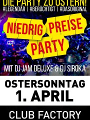 Niedrig Preise Party – Ostersonntag 2018