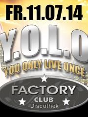 Y.O.L.O – You only live once mit DJ Ray-D und DJ TOKUC