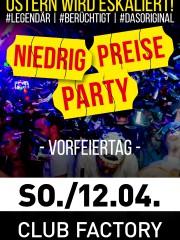 ABGESAGT: Niedrig Preise Party – Dein Original am Ostersonntag!